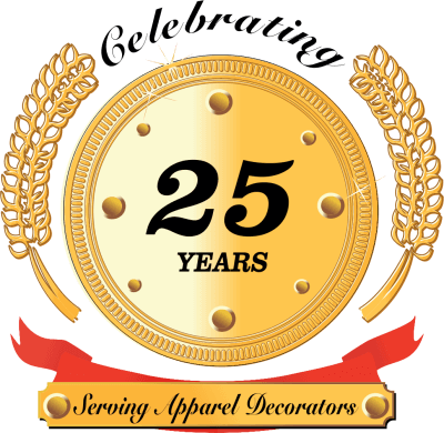 Celebrating 25 Years Serving Apparel Decorators